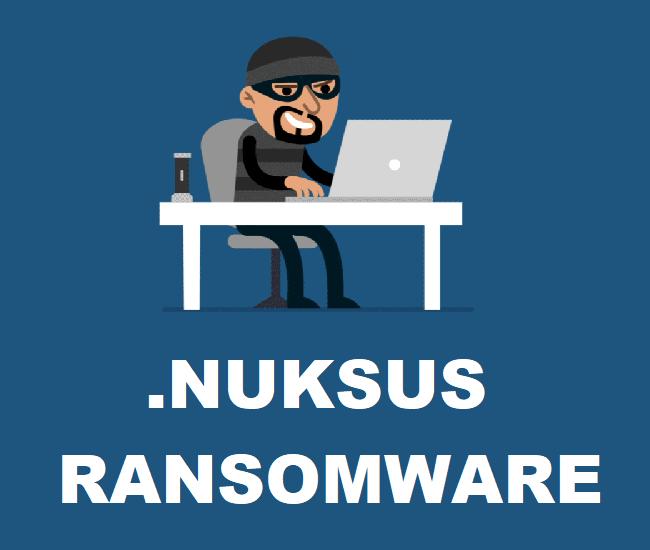 remove Nuksus Ransomware